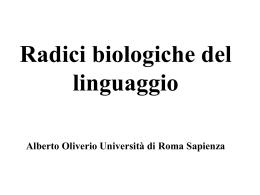 Radici biologiche del linguaggio Alberto Oliverio