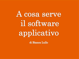 A COSA SERVE IL SOFTWARE APPLICATIVO