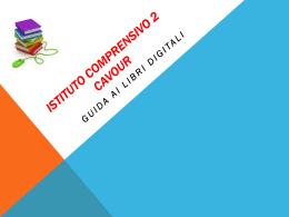 Presentazione libri digitali - Istituto comprensivo n°2 Cavour