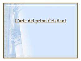 L`arte dei primi cristiani(catacombe basilica simbolismo)
