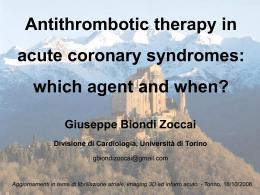 G. Biondi Zoccai – Terapia antitrombotica: quale farmaco e quando