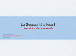 """Corpi sessuati – disabilita` e sessualita"" – Prof. Fabrizio Quattrini"