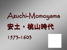 PowerPoint プレゼンテーション - Azuchi Momoyama