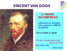 VINCENT VAN GOGH IL GENIO INCOMPRESO