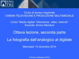 Media digitali 2014-15 Lezione 8, Parte II