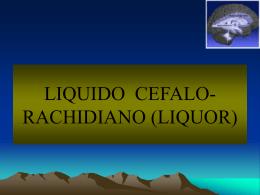 LIQUIDO CEFALO-RACHIDIANO