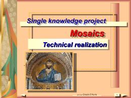 Mosaici Tecniche - Grazia D`Auria