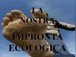 LA NOSTRA IMPRONTA ECOLOGICA