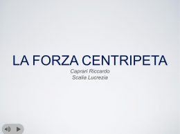 La forza Centripeta ~ Caprari & Scalia