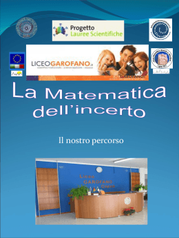 La Matematica dell`incerto