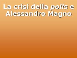 la crisi delle poleis e alessandro magno