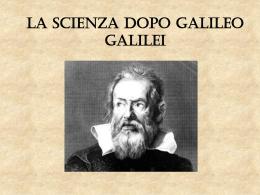 La scienza dopo Galileo Presentazione