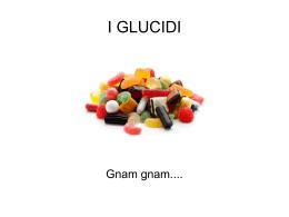 I GLUCIDI