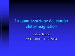 La quantizzazione del campo elettromagnetico (, 333 KB,)