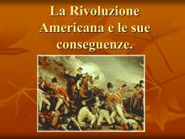 La Rivoluzione Americana e le sue conseguenze di Liberio Noemi