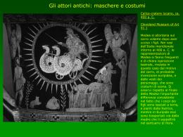Gli attori antichi: maschere e costumi.
