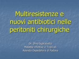 Multiresistenze e nuovi antibiotici nelle peritoniti