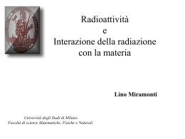 Radioattività e interazione della radiazione con la materia