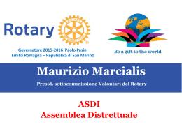 """Maurizio Marcialis – """"Volontari del Rotary: una grande risorsa di"""