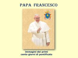 Papa Francesco - i primi 100 giorni