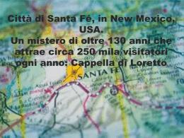 Santa Fè un mistero da oltre 130 anni