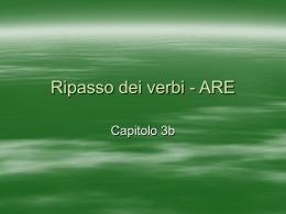 Ripasso dei verbi - ARE