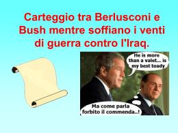 Carteggio tra Berlusconi e Bush mentre soffiano i venti di guerra