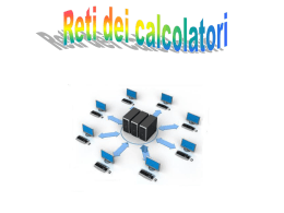 Reti di calcolatori (Power point)