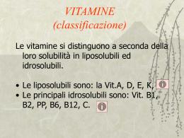 Le vitamine GENERALITÀ E DISTRIBUZIONE IN NATURA
