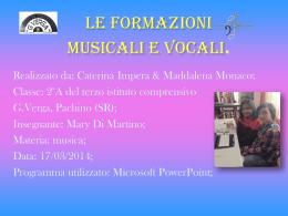 Le formazioni musicali e vocali