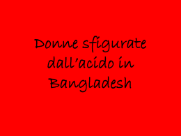 Donne sfigurate dall`acido in Bangladesh