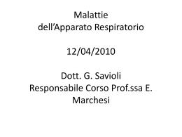 Malattie dell`Apparato Respiratorio 12/04/2010 Dott. G. Savioli