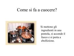 Come si fa a cuocere?