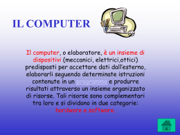 Il computer: hardware e software