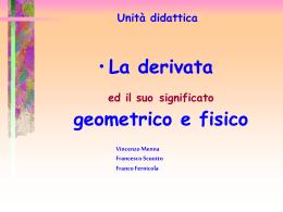 Unità didattica La derivata ed il suo significato geometrico e fisico