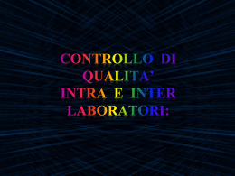 Controllo di Qualita` intra e inter laboratori: