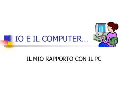 IO E IL COMPUTER…