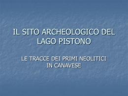 IL SITO ARCHEOLOGICO DEL LAGO PISTONO