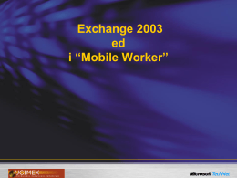 "Exchange 2003 ed i ""Mobile Worker"""