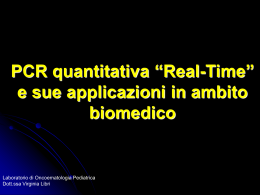 "PCR quantitativa ""Real-Time"" e sue applicazioni in ambito biomedico"