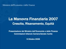 La Manovra Finanziaria 2007 Crescita, Risanamento, Equità