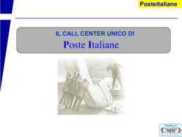 Posteitaliane Poste Italiane IL CALL CENTER UNICO DI