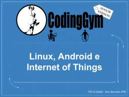 Linux, Android e Internet of Things ITIS G.Galilei