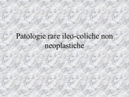 Patologie rare ileo-coliche non neoplastiche