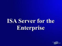 Module 9: Configuring ISA Server for the Enterprise
