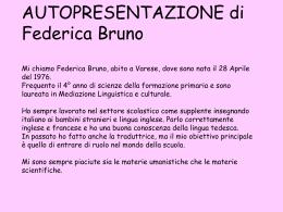 AUTOPRESENTAZIONE di Federica Bruno Mi chiamo Federica
