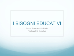 I BISOGNI EDUCATIVI