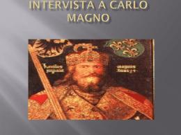 Intervista a carlo magno - Istituto Comprensivo