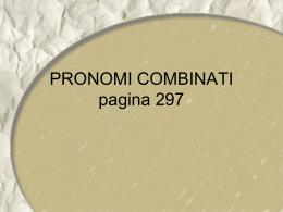 PRONOMI COMBINATI pagina 297