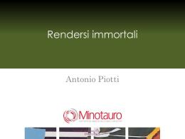 Antonio Piotti – Rendersi immortali